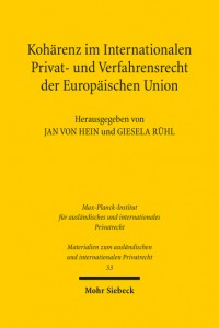 von Hein & Ruehl, Coherence in European Union Private International Law